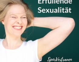 Erfüllte Sexualität Spür Vertrauen Podcast für deinen Sex 2